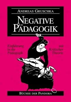 Negative Pädagogik - Gruschka, Andreas