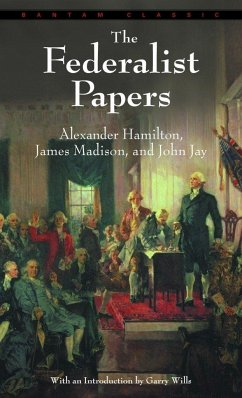The Federalist Papers - Hamilton, Alexander; Jay, John; Madison, James