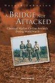 Bridge Not Attacked, A: Chemical Warfare Civilian Research During World War II