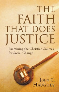 The Faith That Does Justice: Examining the Christian Sources for Social Change
