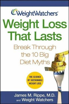 Weight Watchers Weight Loss That Lasts: Break Through the 10 Big Diet Myths - Rippe, James M.; Weight Watchers