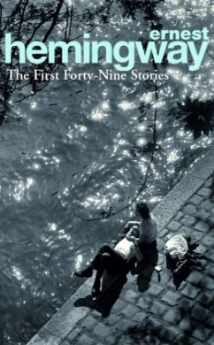 The First Fortynine (49) Stories - Hemingway, Ernest