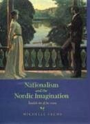 Nationalism and the Nordic Imagination - Facos, Michelle