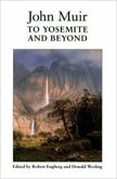 John Muir to Yosemite and Beyond: Writings from the Years 1863 to 1875