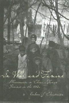 In War and Famine: Missionaries in China's Honan Province in the 1940s - Christensen, Erleen
