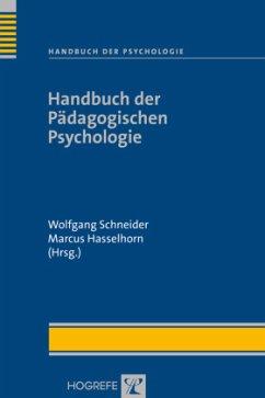 Handbuch der Pädagogischen Psychologie - Schneider, Wolfgang / Hasselhorn, Marcus (Hrsg.)