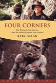 The Four Corners: One Woman's Solo Journey: Into the Heart of New Guinea