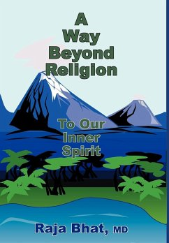 A Way Beyond Religion: To Our Inner Spirit