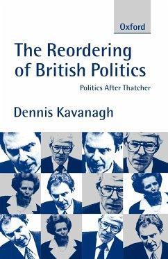 The Reordering of British Politics - Kavanagh, Dennis Kavanagh, D.