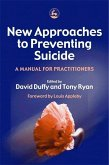 New Approaches for Preventing Suicide: A Manual for Practitioners