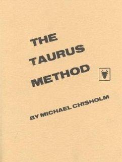 The Taurus Method - Chisholm, Michael