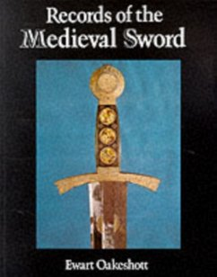 Records of the Medieval Sword - Oakeshott, Ewart