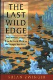The Last Wild Edge: One Woman's Journey from the Arctic Circle to the Olympic Rain Forest