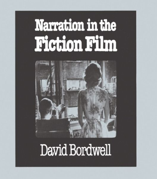 Narration in the Fiction Film - Bordwell, David (University of Wisconsin-Madison, USA)