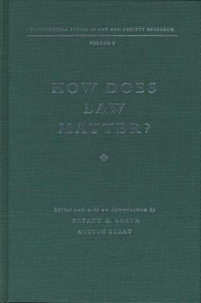 How Does Law Matter?: Fundamental Issues in Law and Society - Garth