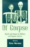 Of Corpse: Death and Humor in Folklore and Popular Culture