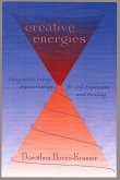 Creative Energies: Integrative Energy Psychotherapy for Self-Expression and Healing