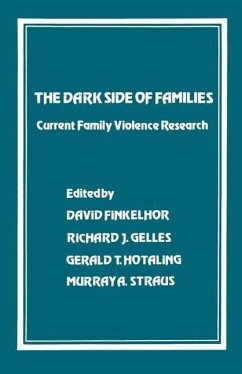 The Dark Side of Families: Current Family Violence Research - Finkelhor, David / Gelles, Richard J. / Hotaling, Gerald T. / Straus, Murray A. (eds.)