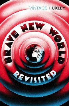 Brave New World Revisited - Huxley, Aldous