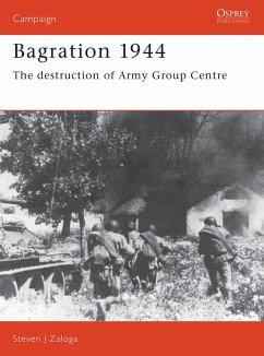 Bagration 1944: The Destruction of Army Group Centre - Zaloga, Steven J.