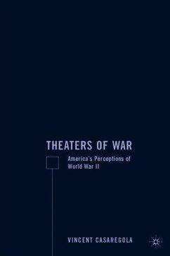 Theaters of War: America's Perceptions of World War II - Casaregola, V.
