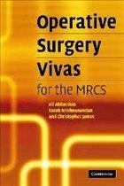 Operative Surgery Vivas for the MRCS - Abbassian, Ali; Krishnanandan, Sarah; James, Christopher