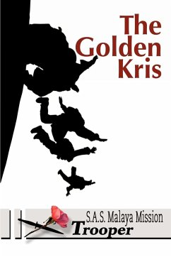 The Golden Kris: S.A.S. Malaya Mission