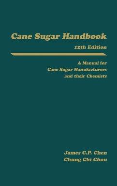 Cane Sugar Handbook - Chen James C P; Chou, Chung-Chi; Chen