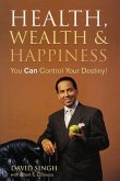 Health, Wealth and Happiness: You Can Control Your Destiny!
