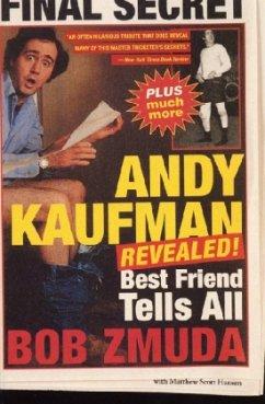 Andy Kaufman Revealed!: Best Friend Tell All - Zmuda, Bob; Hanson, Matthew Scott