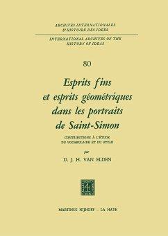 Esprits fins et esprits géométriques dans les portraits de Saint-Simon - Elden, D.J.H. van