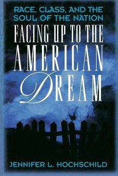 Facing Up to the American Dream - Hochschild, Jennifer L.