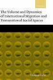 The Volume and Dynamics of International Migration and Transnational Social Spaces