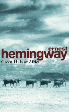 Green Hills of Africa - Hemingway, Ernest