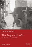 The Anglo-Irish War: The Troubles of 1913-1922