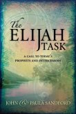 The Elijah Task: A Call to Today's Prophets and Intercessors