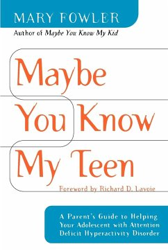 Maybe You Know My Teen: A Parent's Guide to Helping Your Adolescent with Attention Deficit Hyperactivity Disorder - Fowler, Mary