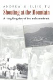 Shouting at the Mountain: A Hong Kong story of love and commitment