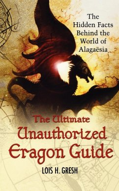 The Ultimate Unauthorized Eragon Guide - Gresh, Lois H.
