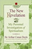 The New Revelation: My Personal Investigation of Spiritualism