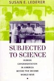 Subjected to Science: Human Experimentation in America Before the Second World War