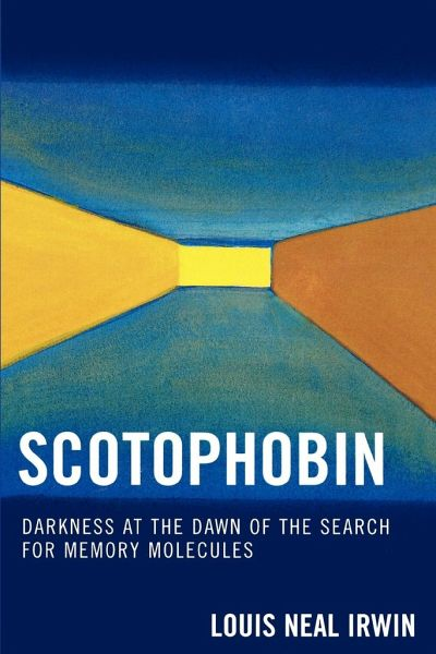 Scotophobin: Darkness at the Dawn of the Search for Memory Molecules - Irwin, Louis Neal