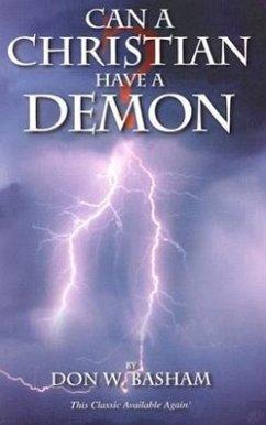 Can a Christian Have a Demon - Basham, Donald