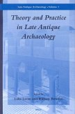 Theory and Practice in Late Antique Archaeology: