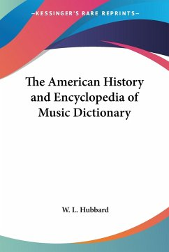 The American History and Encyclopedia of Music Dictionary