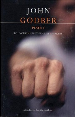 Godber Plays: One: Bouncers, Happy Families, Shakers - Godber, John