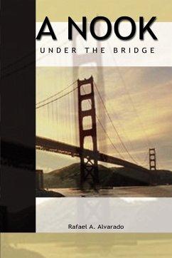 A Nook Under the Bridge - Alvarado, Rafael A.