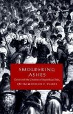 Smoldering Ashes: Cuzco and the Creation of Republican Peru, 1780-1840