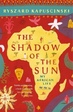 The Shadow of the Sun - Kapuscinski, Ryszard