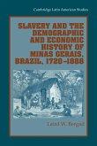 Slavery and the Demographic and Economic History of Minas Gerais, Brazil, 1720 1888